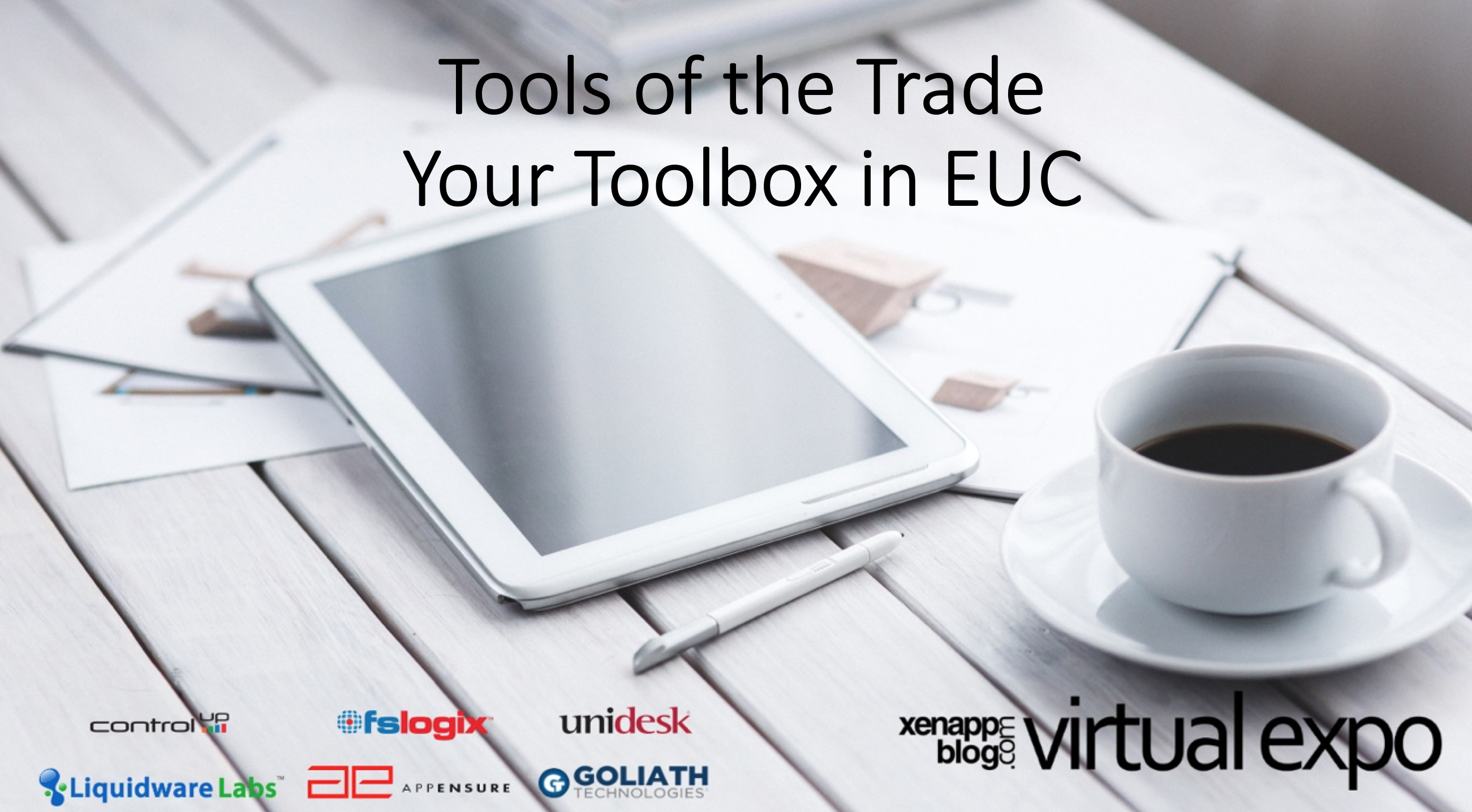 A recap of the tools in EUC as seen at #VirtualExpo