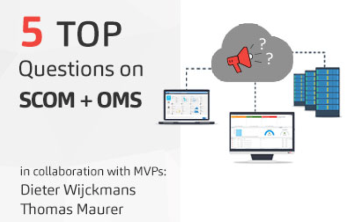 Top 5 questions regarding Microsoft SCOM and OMS – Free e-book by Savision